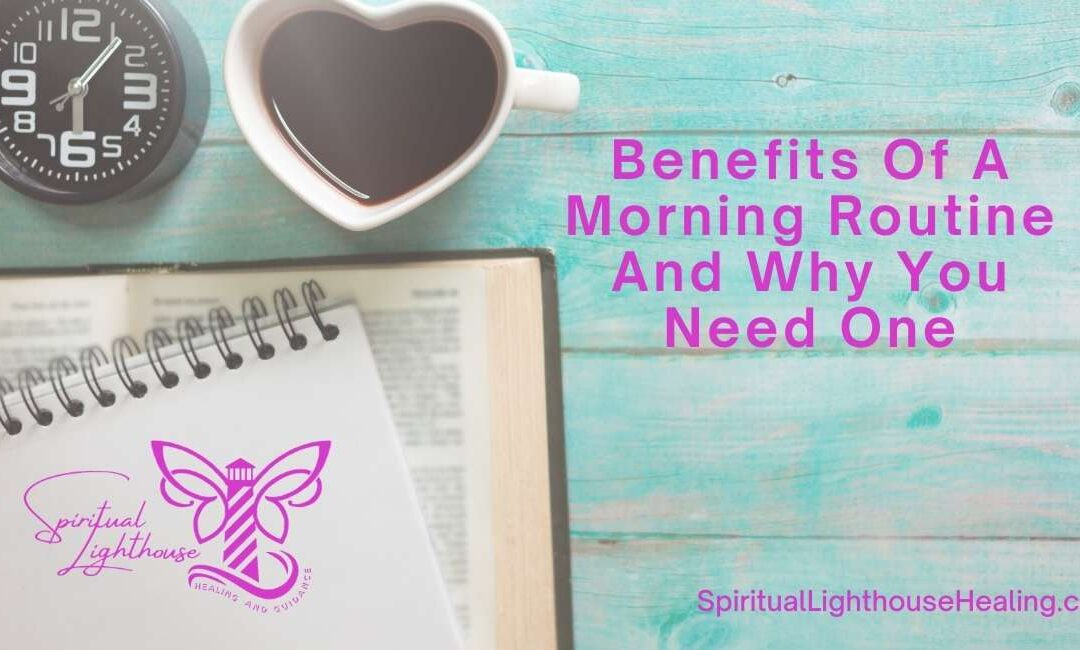 Benefits Of A Morning Routine And Why You Need One