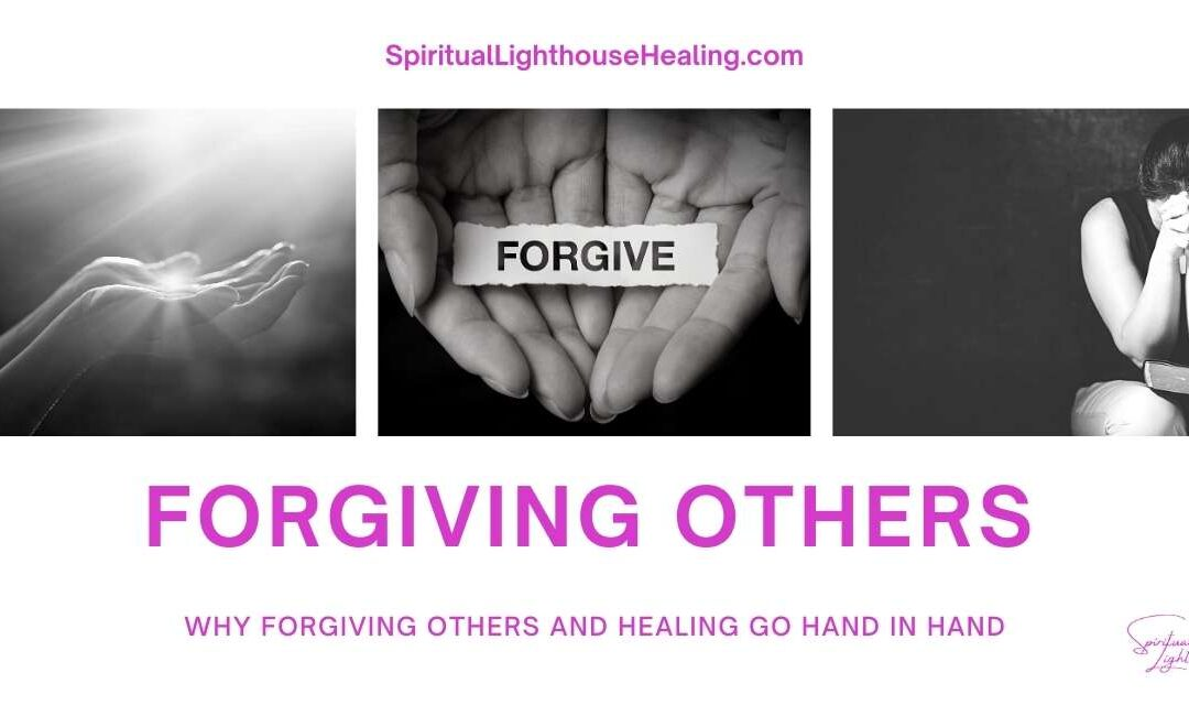 Forgiving Others: Why Forgiveness And Healing Go Hand In Hand