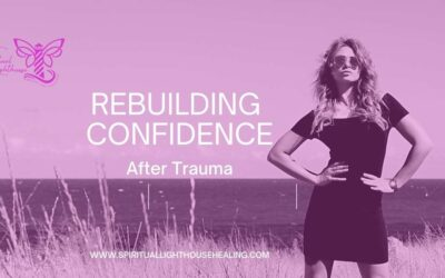 Rebuilding Your Confidence After Trauma