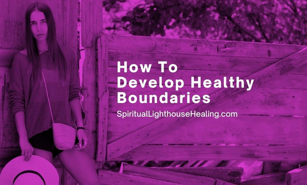 How to develop healthy boundaries