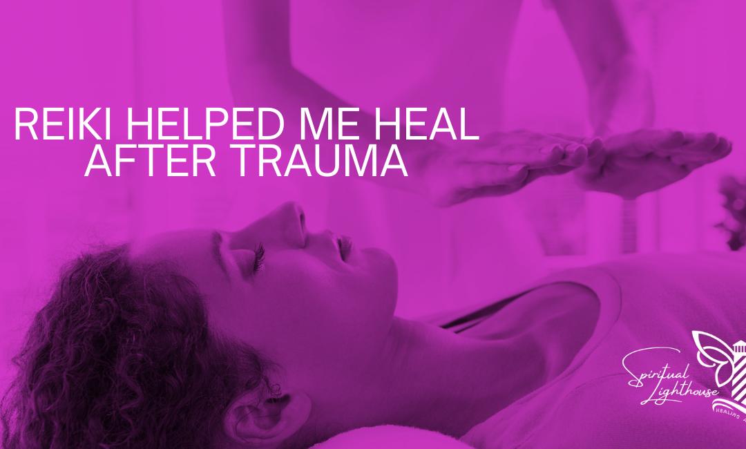 Heal Emotionally From Trauma With Reiki