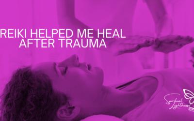 How Reiki Helped Me Heal After Trauma
